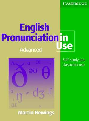 English Pronunciation in Use Advanced Book with Answers, with Audio de Martin Hewings