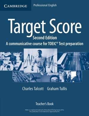 Target Score Teacher's Book: A Communicative Course for TOEIC® Test Preparation de Charles Talcott