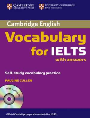 Cambridge Vocabulary for IELTS Book with Answers and Audio CD de Pauline Cullen