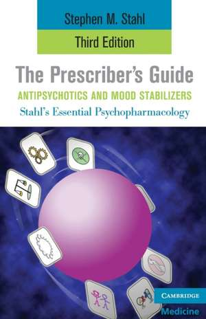 The Prescriber's Guide, Antipsychotics and Mood Stabilizers de Stephen M. Stahl
