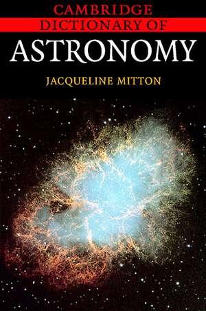Cambridge Dictionary of Astronomy de Jacqueline Mitton