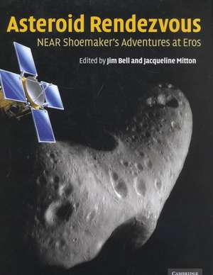 Asteroid Rendezvous: NEAR Shoemaker's Adventures at Eros de Jim Bell