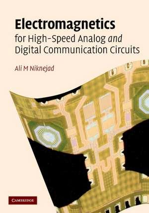 Electromagnetics for High-Speed Analog and Digital Communication Circuits de Ali M. Niknejad