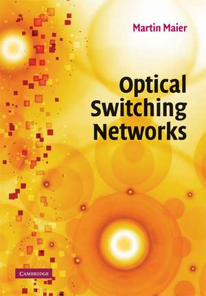 Optical Switching Networks de Martin Maier