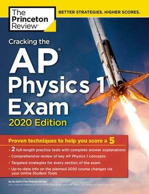 Cracking the AP Physics 1 Exam, 2020 Edition de Princeton Review