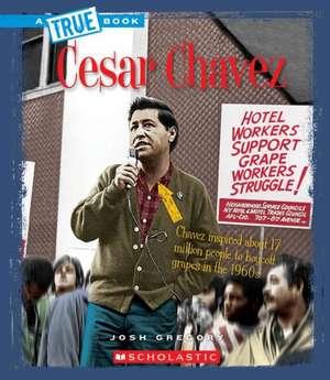 Cesar Chavez de Josh Gregory