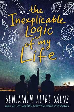 The Inexplicable Logic of My Life de Benjamin Alire Saenz