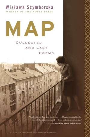 Map: Collected and Last Poems de Wislawa Szymborska