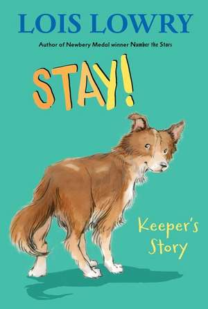 Stay!: Keeper's Story de Lois Lowry