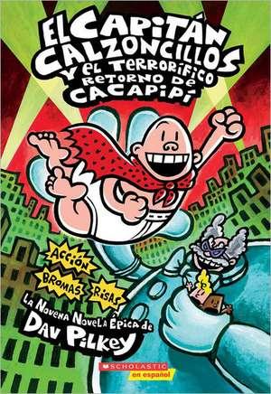 El Capitan Calzoncillos y el Terrorifico Retorno de Cacapipi = Captain Underpants and the Terrifying Return of Tippy Tinkletrousers