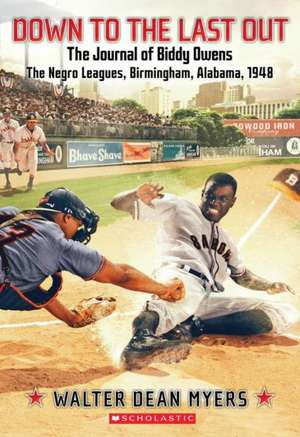 Down to the Last Out, the Journal of Biddy Owens, the Negro Leagues de Walter Dean Myers