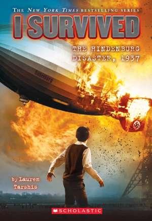 I Survived the Hindenburg Disaster, 1937 (I Survived #13) de Lauren Tarshis