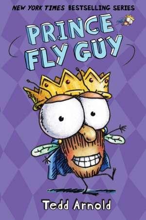 Prince Fly Guy de Tedd Arnold