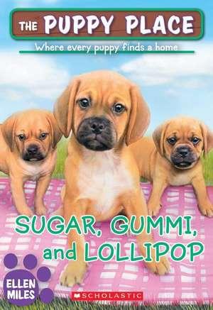 Sugar, Gummi and Lollipop (the Puppy Place #40) de Ellen Miles
