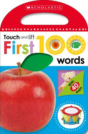 First Words (Scholastic Early Learners:  My First 100 Touch and Lift) de Inc. Scholastic