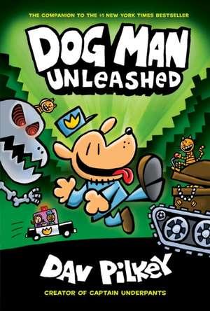 The Adventures of Dog Man 02: Unleashed de Dav Pilkey