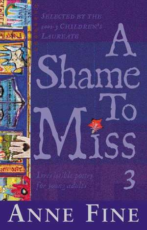 A Shame To Miss Poetry Collection 3 de Anne Fine