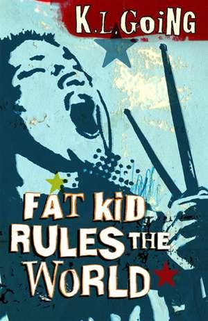 Fat Kid Rules the World de K. L. Going