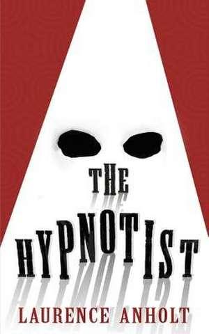 The Hypnotist de Laurence Anholt