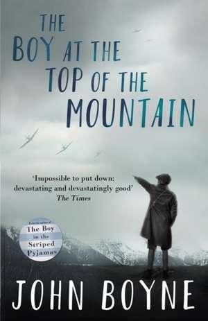 The Boy at the Top of the Mountain de John Boyne
