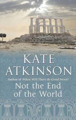 Not The End Of The World de Kate Atkinson