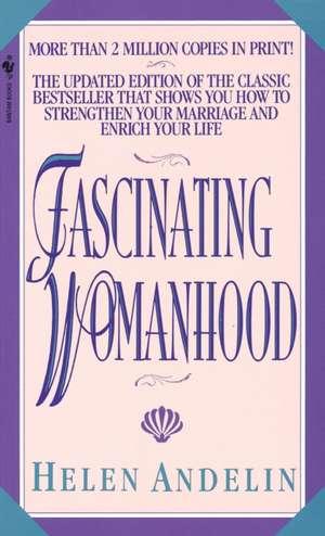 Fascinating Womanhood de Helen B. Andelin
