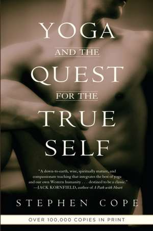Yoga and the Quest for the True Self de Stephen Cope