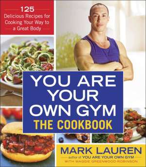 You Are Your Own Gym de Mark Lauren