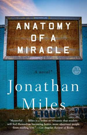 Anatomy of a Miracle de Jonathan Miles