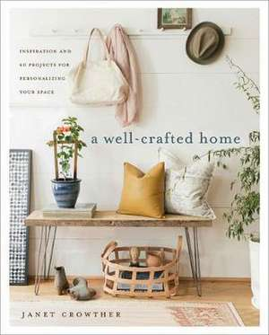 A Well-Crafted Home de Janet Crowther