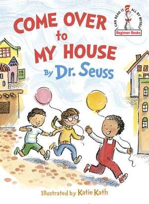 Come Over to My House de Seuss