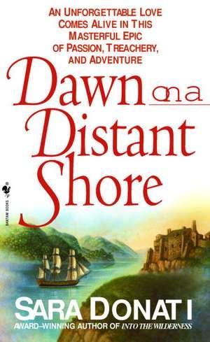 Dawn on a Distant Shore de Sara Donati