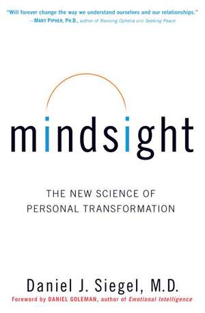 Mindsight:  The New Science of Personal Transformation de Daniel J. Siegel