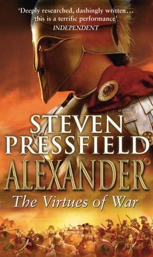 Alexander: The Virtues Of War de Steven Pressfield