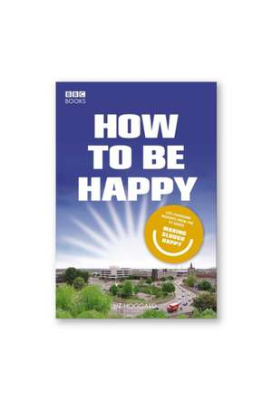 How to be Happy: Lessons from Making Slough Happy