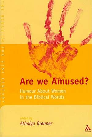 Are We Amused?: Humour About Women In the Biblical World de Athalya Brenner-Idan