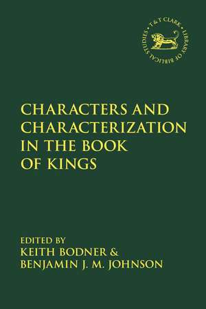 Characters and Characterization in the Book of Kings de Professor Keith  Bodner