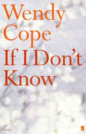 If I Don't Know de Wendy Cope