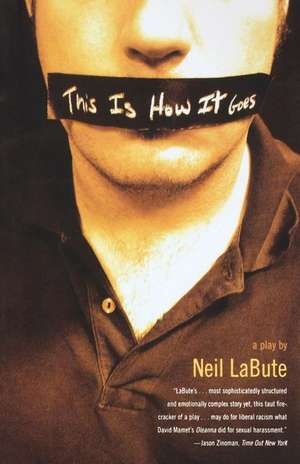 This Is How It Goes:  A Play de Neil LaBute