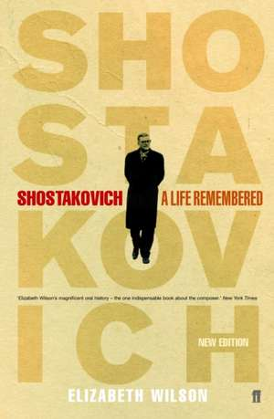 Shostakovich: A Life Remembered de Elizabeth Wilson