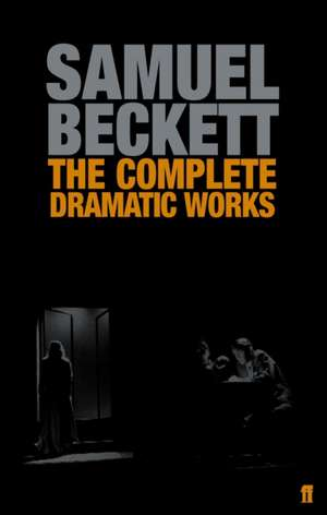 The Complete Dramatic Works of Samuel Beckett:  Lectures on Theatre de Samuel Beckett