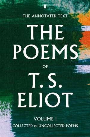 The Poems Volume One de Thomas Stearns Eliot