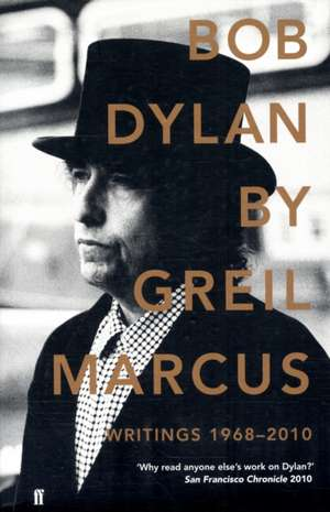 Bob Dylan de Greil Marcus