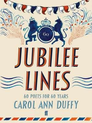 Duffy, C: Jubilee Lines de Carol Ann Duffy