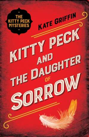 Kitty Peck and the Daughter of Sorrow de Kate Griffin