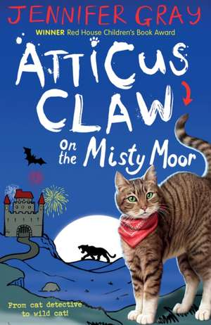 Atticus Claw On the Misty Moor de Jennifer Gray