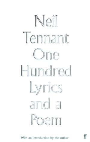 One Hundred Lyrics and a Poem de Neil Tennant