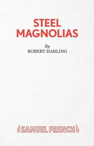 Steel Magnolias de Robert Harling