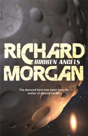 Broken Angels de Richard Morgan