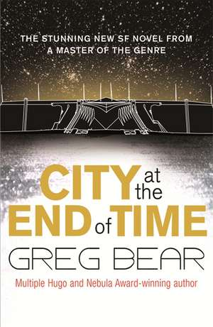 City at the End of Time de Greg Bear